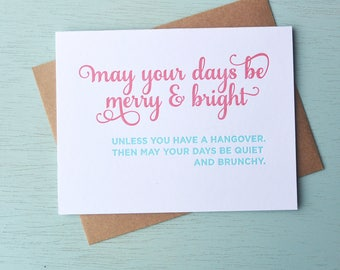 Letterpress Holiday Card - May Your Days be Merry and Bright. Unless You Have a Hangover - NQH-164