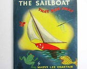 The Sailboat That Ran Away  Vintage 1950 Child's Story Picture Book by Madye Chastain, Whitman Publish, Tommy & Toy Sailboat