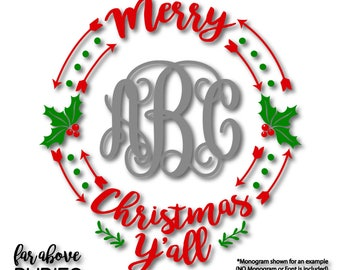 Merry Christmas Y'all Monogram Wreath (monogram NOT included) SVG, EPS, dxf, png, jpg digital cut file for Silhouette or Cricut