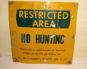 Antique Sign NO HUNTING Albany NY New York Restricted Area Yellow Blue metal tin crusty rusty distressed rustic country farm New York