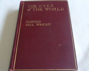 The Eyes of the World by Harold Bell Wright  Hardcover 1914