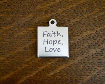 Faith, Hope, Love Stainless Steel Custom Laser Engraved Charm CC654