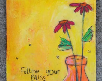 Follow Your Bliss - Mini Painting