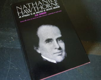 Nathaniel Hawthorne An Approach to an Analysis of Artistic Creation - Vintage Book - First Edition 1970 - Literature Study Reference
