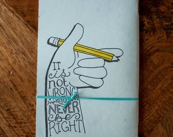 It's not Wrong To Never Be Right - Left-handed Jotter