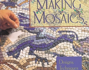 1997 Making Mosaics Designs Techniques Projects Hardcover with Dust Jacket Glass Art