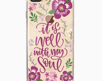 iPhone 7 Plus Case, iPhone 7, iPhone 6 Plus, iPhone 6, iPhone 6s, Floral Inspirational Quote TPU clear iphone case - It is well with my soul