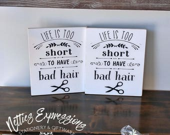 Life is too short to have bad hair/10x12 Wood Sign/Hairdresser Sign/Hairdresser Decor/Hair Salon Sign/Hair Salon Decor/Bad Hair Sign