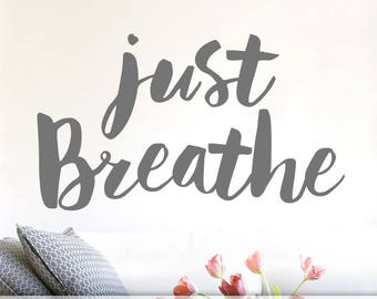 Just Breathe Yoga Wall Decal, Yoga Gift, Yoga Decor, Inspirational Wall Words Sticker in BOHO Script Font (0177c)