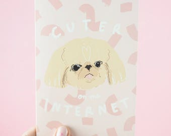 Cuter On The Internet, funny dog card, cute birthday card, just because, illustrated dog card, art card, selfie, pekingese
