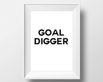Goal Digger, Inspire,Wall Decor, Motivational Poster, art prints, minimalist, black and white, Stylish, Modern, Instant Download,