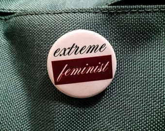 Extreme Feminist button