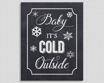 Baby It's Cold Outside,  Christmas Chalkboard Sign, Party Signage, Holiday Party Decor, DIY Printable, INSTANT DOWNLOAD