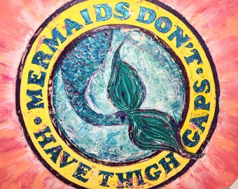Mermaids don't have Thigh Gaps