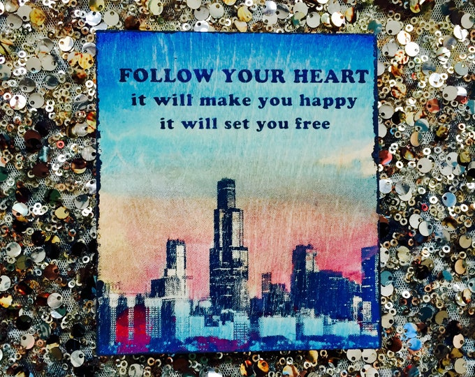 Follow Your Heart...(Chicago Edition)
