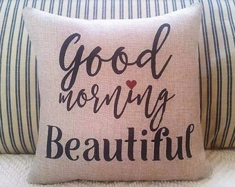Good Morning Beautiful pillow, Valentine for her , Farmhouse bedroom decor,  Valentine pillow, Wedding gift