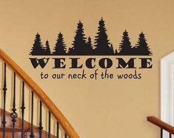 Welcome to our neck of the woods wall Decal - rustic country wall Decal Large Living room Hallway Bedroom Décor Vinyl Wall Art Decal entry