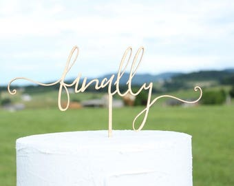 finally cake topper gold finally cake topper script wood cake topper