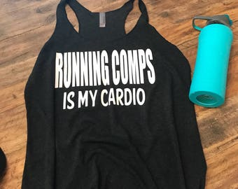 Running Comps Is My Cardio Workout Tank