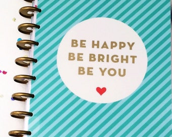 Mini Happy Planner BE BRIGHT Be You Me & My Big Ideas Disc Bound Organizer Mambi Journal Laminated Covers + Tabs, Divider inserts Create 365