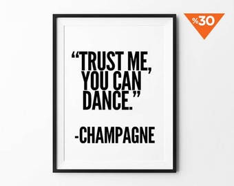 Wedding Signs, Champagne Funny print, motivational, quote, black and white, dancing sign, wall decor, inspirational, 8x10, 11x14, a4, a3
