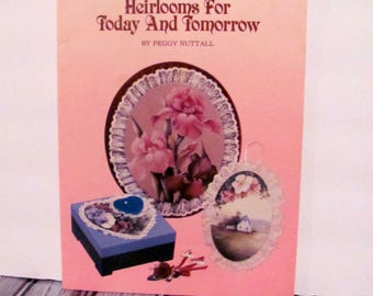 Heirlooms For Today and Tomorrow by Peggy Nuttall Book