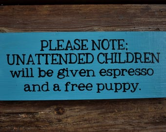 Unattended Children - Funny Wooden Store Sign - Reclaimed Wood