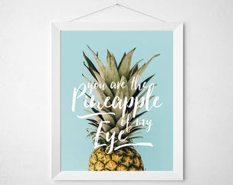 Pineapple Quote Print - Pineapple of my eye - aqua pastel yellow food pun funny tropical fruit summer typography poster wall kitchen dorm