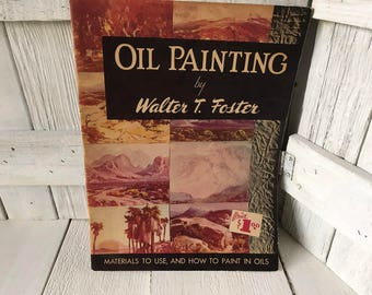Vintage book Oil Painting by Walter Foster art instruction 1940s- free shipping US