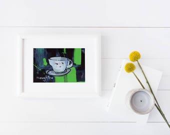 Naughtea   humor   tea pun    artwork   pun   tea cup   home decor   kitchen art   funny print  