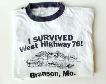 Vintage Novelty T Shirt, Branson, Mo., I Survived West Highway 76!, Vacation Souvenir Tee, Shabby Chic