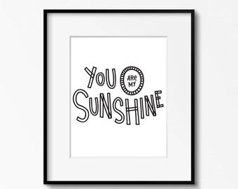 You Are My Sunshine 8x10 printable - Nursery decor - Instant Download - Inspirational quote - Hand lettering -Nursery Wall Art - 4x6 and 5x7