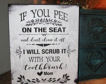 Fun Funny Bathroom Sign If You Pee On The Seat And Donu0027t Clean It