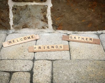 Welcome, Gather, Friends ~ Three (3) Scrabble Tile Decorations