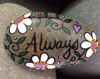 Happy Rock - ALWAYS - Hand-Painted Beach River Rock Stone - white flower daisy pansy petunia
