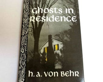 """1986 """"Ghosts in Residence"""" by Hans Von Behr, First Edition, First Person Accounts of Supernatural Events"""