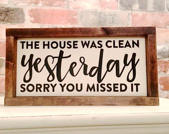The house was clean yesterday painted solid wood sign