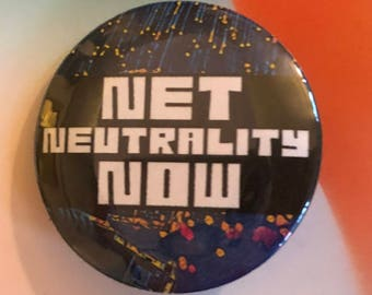Net Neutrality Now Pinback Button, Political Pin, Election Magnet, backpack pins, custom pins and patches, Punk, Internet Equality