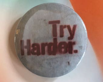Try Harder Pinback Button, Inspirational Quote Magnet, Buttons with Quotes, Punk Pin, Keychains, Backpack Pins, Hippie Pin, Self Motivation