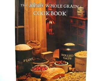 Ideals Whole Grain Cookbook | 1973 Baking Book | Vintage Cookbook | Healthy Recipes | Soft Cover Cook Book | Vintage Kitchen | Vintage 1970s