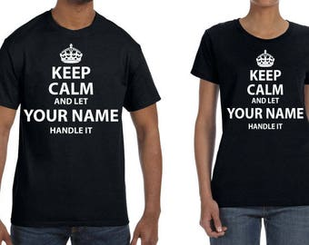 T-shirt Keep Calm and Let CUSTOM NAME handle it. KCCO. Soft clother professionally printed. Men, Women and Youth sizes.