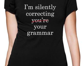 I'm Silently Correcting Your Grammar Women T-Shirt