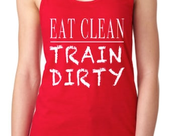 Ladies Adult- Eat Clean Train Dirty tank/80 day obsession/beach body Racerback Tank