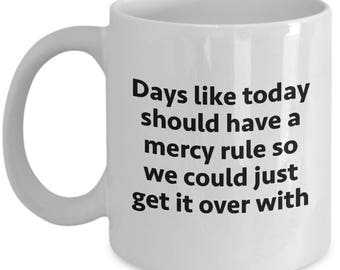 Today Should Have Mercy Rule Funny Sarcastic Gift Coffee Cup Mug Hilarious