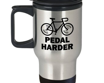 Pedal Harder Funny Bicycle Travel Mug Gift Cycling Love Riding Cycle Bicycling Ride Bike Coffee Cup