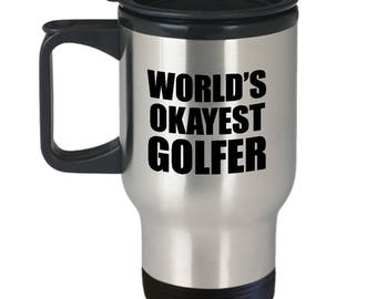 World's Okayest Golfer Funny Travel Mug Gift Golfing Sarcastic Coffee Cup
