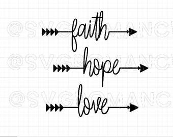 Arrow - Faith - Hope - Love - SVG - Cricut - Silhouette - Vector - Digital File - Create - Arrows