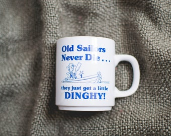 Old Sailors Never Die Mug