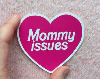 Mommy issues - Pink Heart sticker - Femme vinyl sticker - Lovestruck Prints
