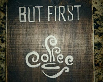 BUT FIRST, COFFEE sign, coffee sign, kitchen decor, farmhouse Kitchen, cafe decor, coffee shop decor, restaurant decor